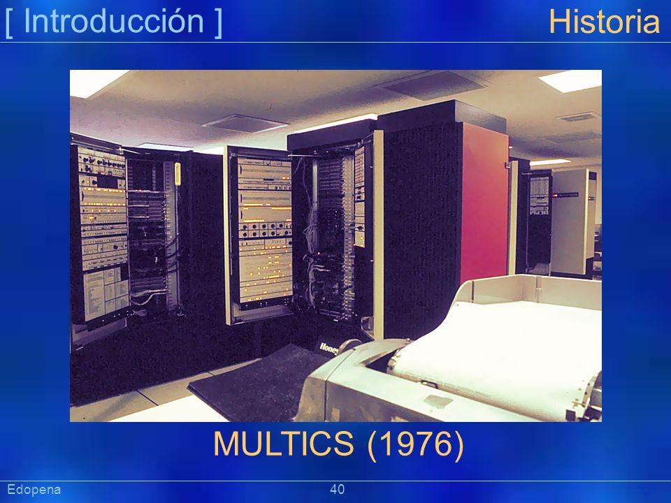 [ Introducción ] Historia. MULTICS (1976) Edopena 40.